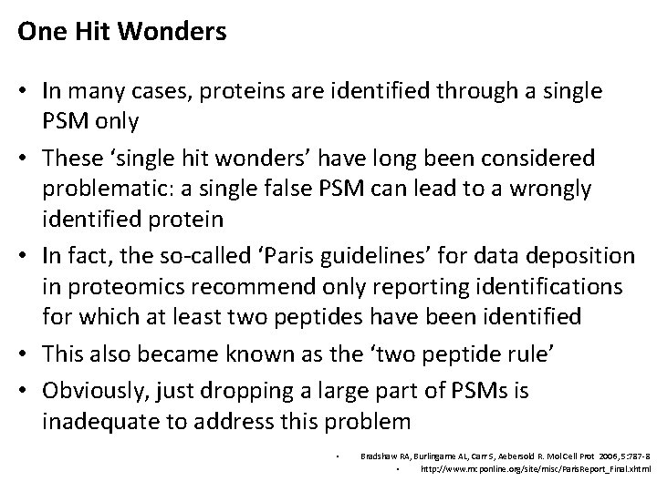One Hit Wonders • In many cases, proteins are identified through a single PSM