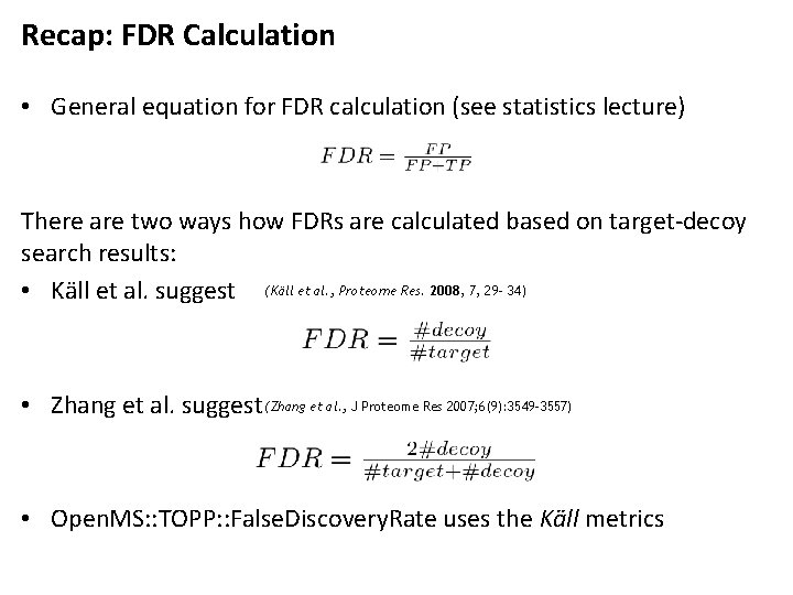 Recap: FDR Calculation • General equation for FDR calculation (see statistics lecture) There are