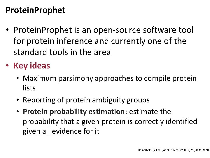 Protein. Prophet • Protein. Prophet is an open-source software tool for protein inference and