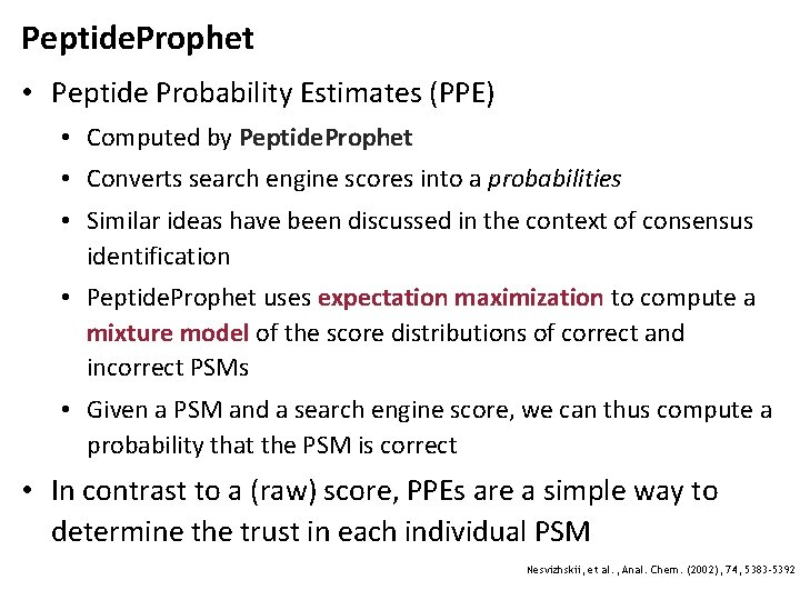 Peptide. Prophet • Peptide Probability Estimates (PPE) • Computed by Peptide. Prophet • Converts