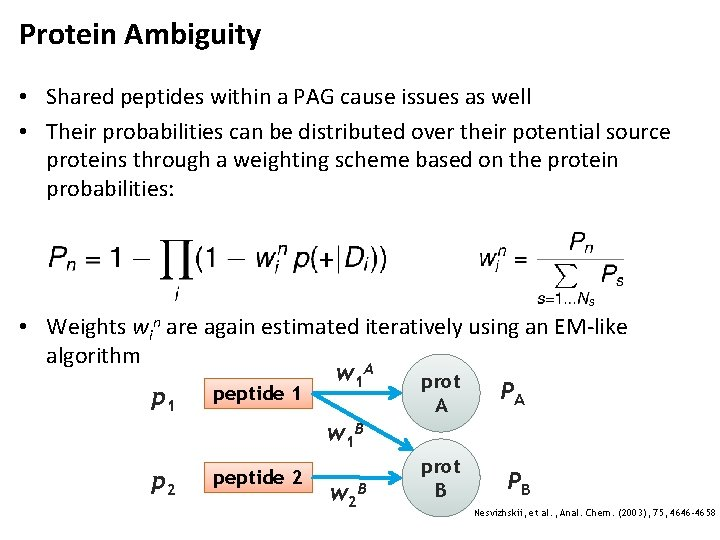 Protein Ambiguity • Shared peptides within a PAG cause issues as well • Their