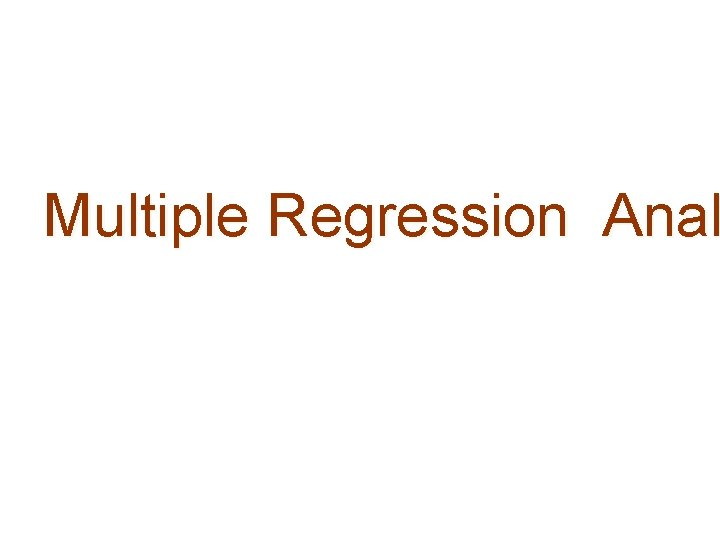 Multiple Regression Anal
