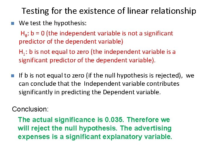 Testing for the existence of linear relationship n We test the hypothesis: H 0: