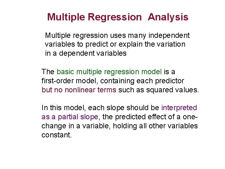 Multiple Regression Analysis Multiple regression uses many independent variables to predict or explain the