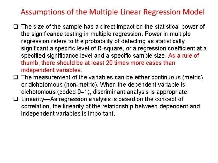Assumptions of the Multiple Linear Regression Model q The size of the sample has