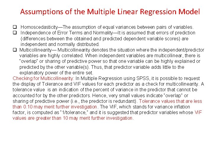 Assumptions of the Multiple Linear Regression Model q Homoscedasticity—The assumption of equal variances between