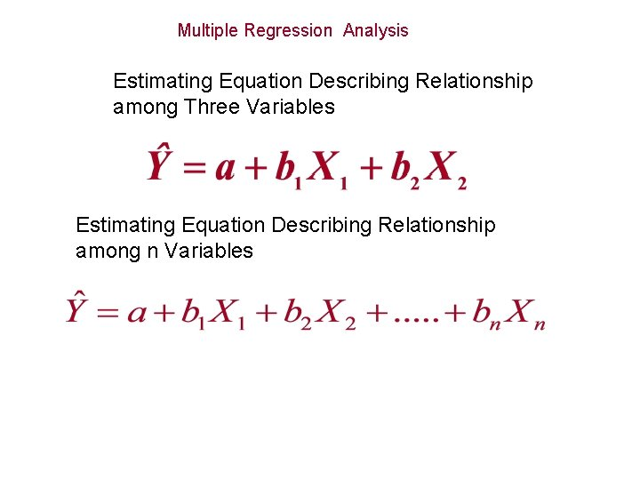 Multiple Regression Analysis Estimating Equation Describing Relationship among Three Variables Estimating Equation Describing Relationship