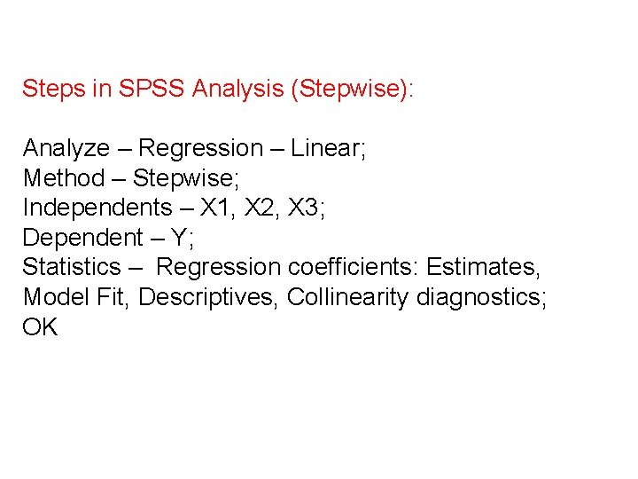 Steps in SPSS Analysis (Stepwise): Analyze – Regression – Linear; Method – Stepwise; Independents