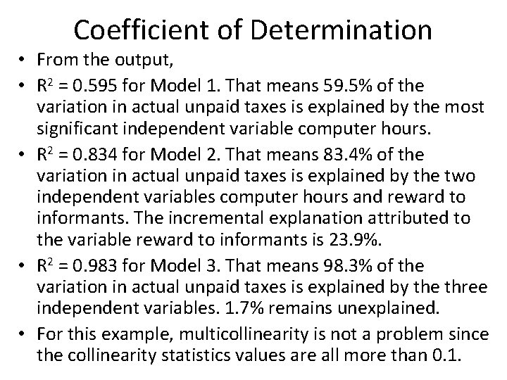 Coefficient of Determination • From the output, • R 2 = 0. 595 for