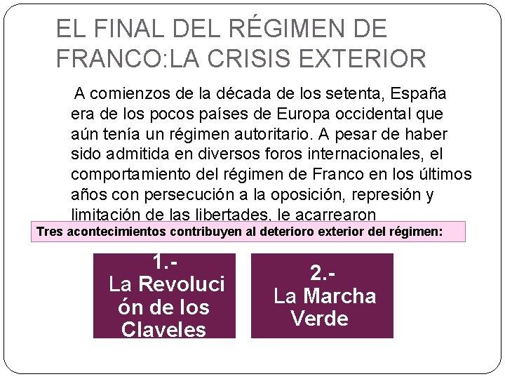 EL FINAL DEL RÉGIMEN DE FRANCO: LA CRISIS EXTERIOR A comienzos de la década
