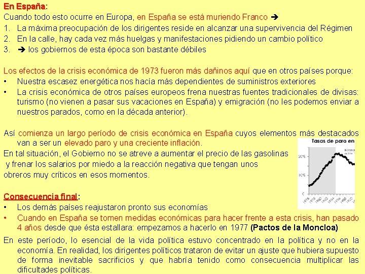 En España: España Cuando todo esto ocurre en Europa, en España se está muriendo