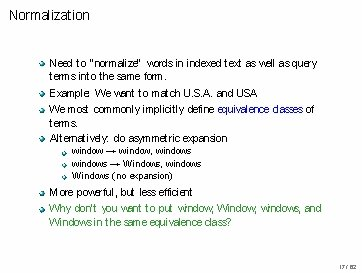 """Normalization Need to """" normalize"""" words in indexed text as well as query terms"""