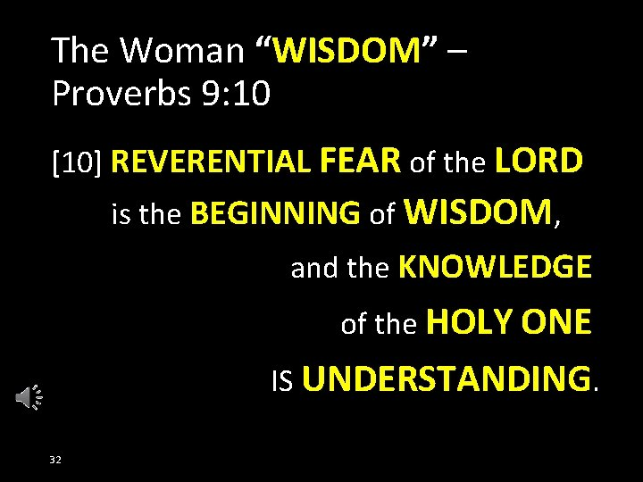 """The Woman """"WISDOM"""" – Proverbs 9: 10 [10] REVERENTIAL FEAR of the LORD is"""