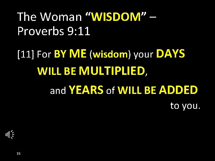 """The Woman """"WISDOM"""" – Proverbs 9: 11 [11] For BY ME (wisdom) your DAYS"""
