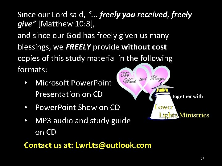 """Since our Lord said, """". . . freely you received, freely give"""" [Matthew 10:"""