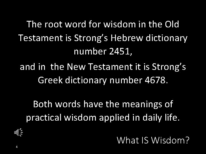 The root word for wisdom in the Old Testament is Strong's Hebrew dictionary number