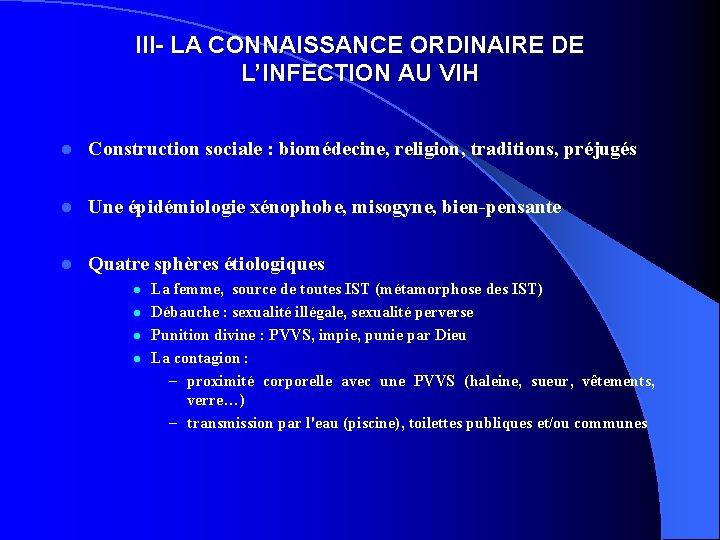 III- LA CONNAISSANCE ORDINAIRE DE L'INFECTION AU VIH l Construction sociale : biomédecine, religion,