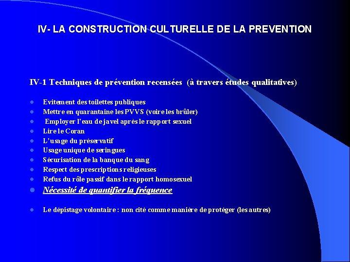 IV- LA CONSTRUCTION CULTURELLE DE LA PREVENTION IV-1 Techniques de prévention recensées (à travers
