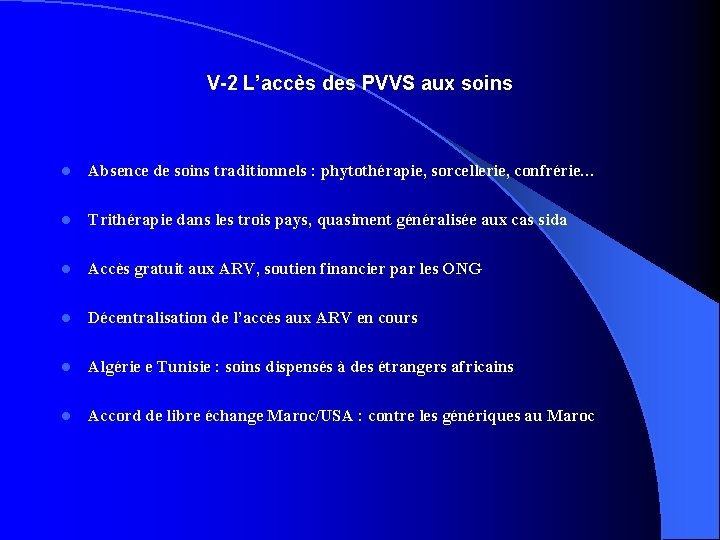 V-2 L'accès des PVVS aux soins l Absence de soins traditionnels : phytothérapie, sorcellerie,