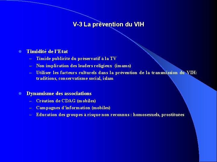V-3 La prévention du VIH l Timidité de l'Etat Timide publicité du préservatif à