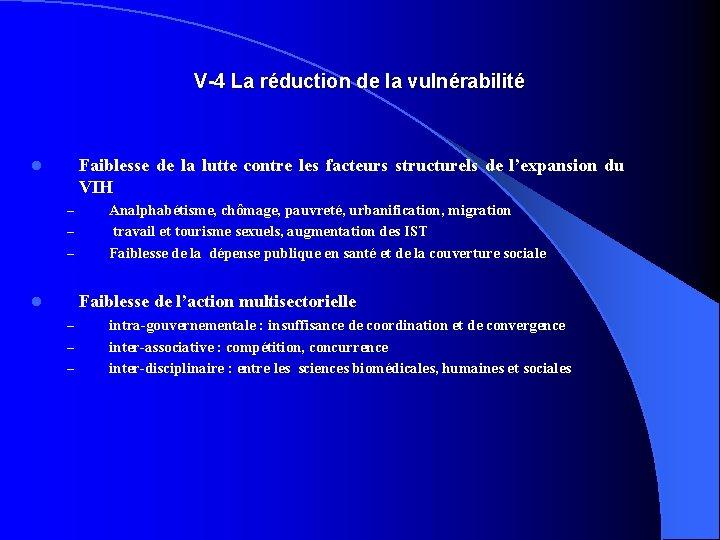 V-4 La réduction de la vulnérabilité Faiblesse de la lutte contre les facteurs structurels