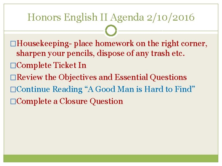 Honors English II Agenda 2/10/2016 �Housekeeping- place homework on the right corner, sharpen your