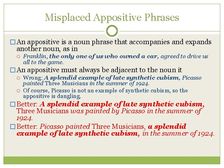Misplaced Appositive Phrases � An appositive is a noun phrase that accompanies and expands