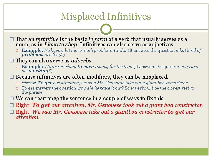 Misplaced Infinitives � That an infinitive is the basic to form of a verb