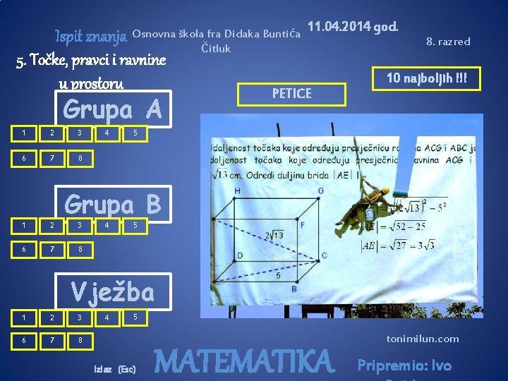 Osnovna škola fra Didaka Buntića Čitluk Ispit znanja 5. Točke, pravci i ravnine u