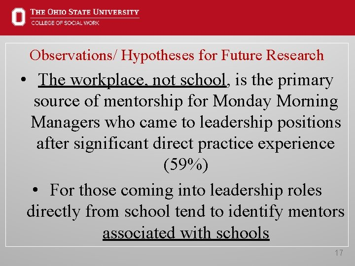 Observations/ Hypotheses for Future Research • The workplace, not school, is the primary source