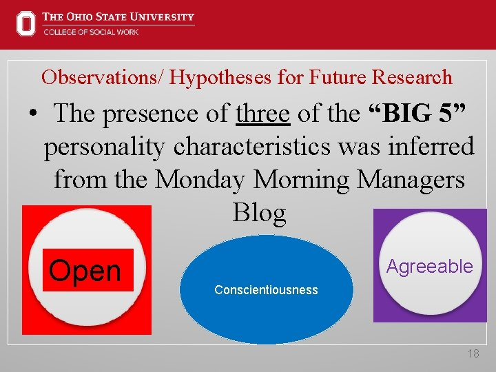 """Observations/ Hypotheses for Future Research • The presence of three of the """"BIG 5"""""""