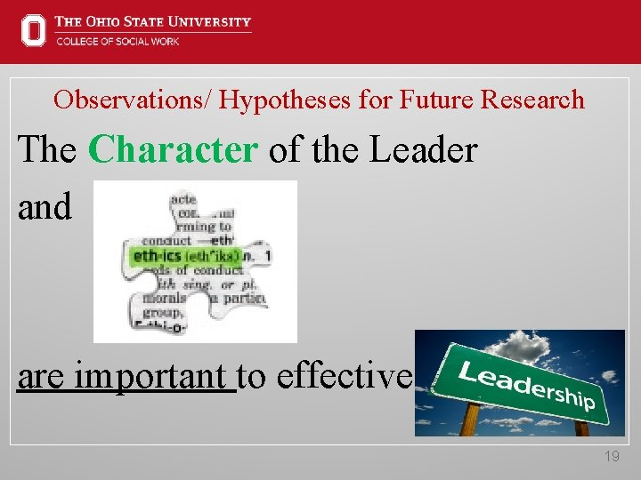 Observations/ Hypotheses for Future Research The Character of the Leader and are important to