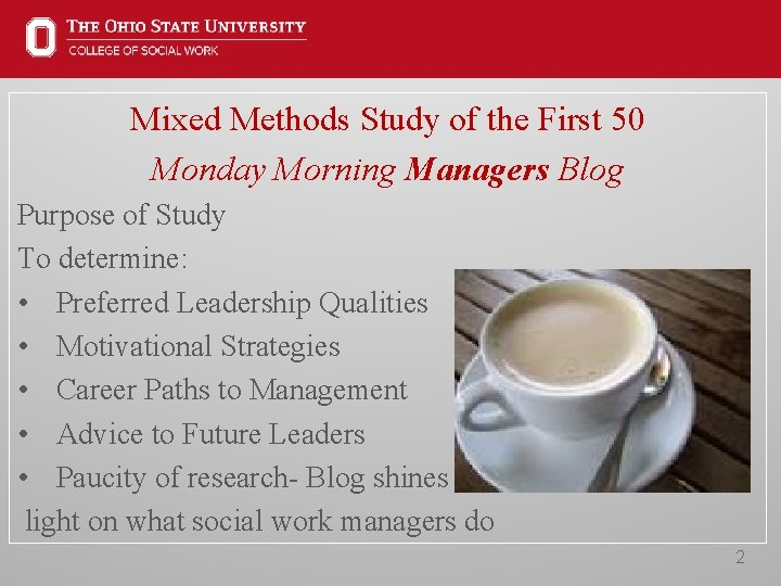 Mixed Methods Study of the First 50 Monday Morning Managers Blog Purpose of Study