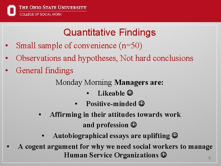 Quantitative Findings • Small sample of convenience (n=50) • Observations and hypotheses, Not hard