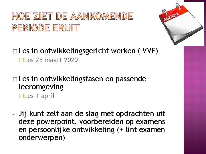 � Les in ontwikkelingsgericht werken ( VVE) �Les 25 maart 2020 � Les in