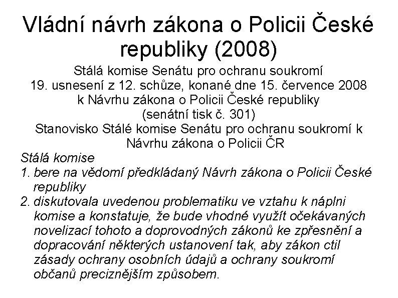 Vládní návrh zákona o Policii České republiky (2008) Stálá komise Senátu pro ochranu soukromí
