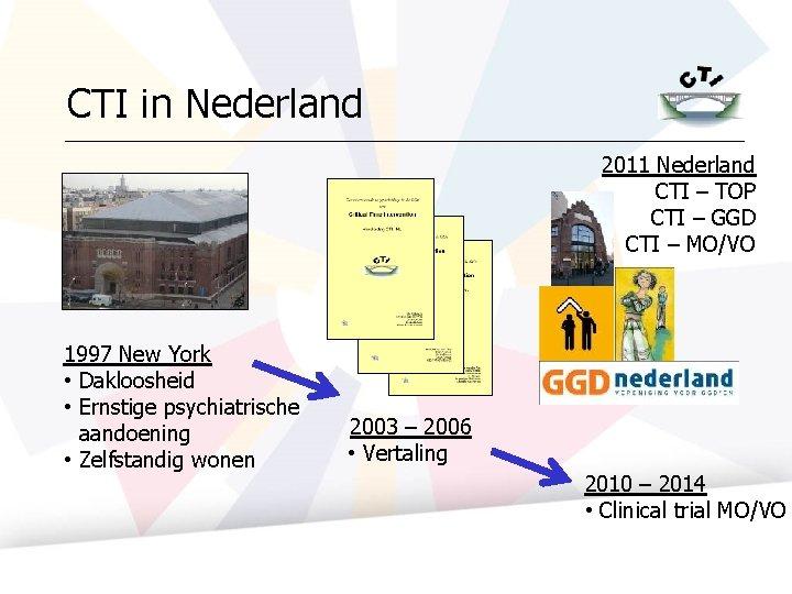 CTI in Nederland 2011 Nederland CTI – TOP CTI – GGD CTI – MO/VO