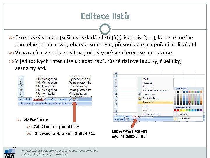 Editace listů Excelovský soubor (sešit) se skládá z listu(ů) (List 1, List 2, .