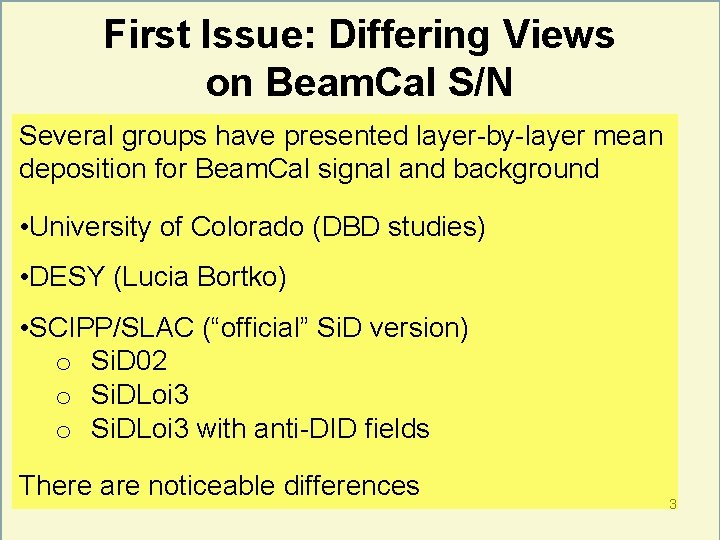 First Issue: Differing Views on Beam. Cal S/N Several groups have presented layer-by-layer mean