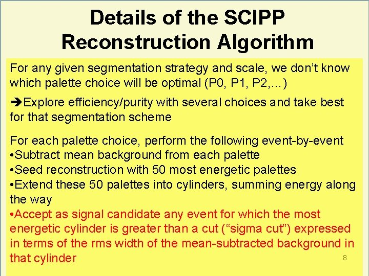 Details of the SCIPP Reconstruction Algorithm For any given segmentation strategy and scale, we