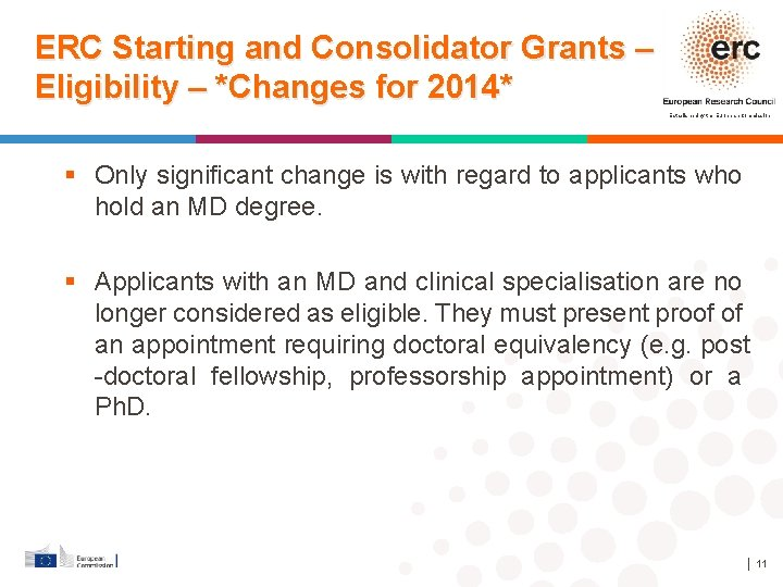 ERC Starting and Consolidator Grants – Eligibility – *Changes for 2014* Established by the
