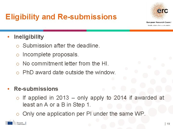 Eligibility and Re-submissions Established by the European Commission • Ineligibility o Submission after the
