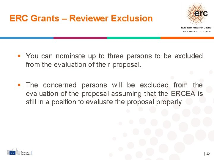 ERC Grants – Reviewer Exclusion Established by the European Commission You can nominate up