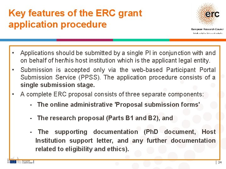 Key features of the ERC grant application procedure Established by the European Commission •