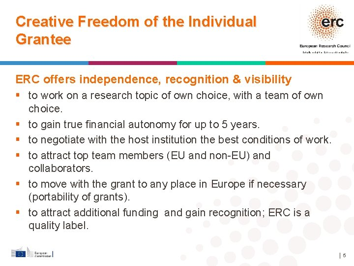 Creative Freedom of the Individual Grantee Established by the European Commission ERC offers independence,
