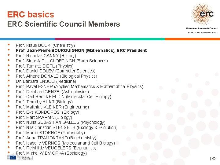 ERC basics ERC Scientific Council Members Established by the European Commission • • •