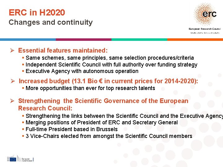 ERC in H 2020 Changes and continuity Established by the European Commission Ø Essential