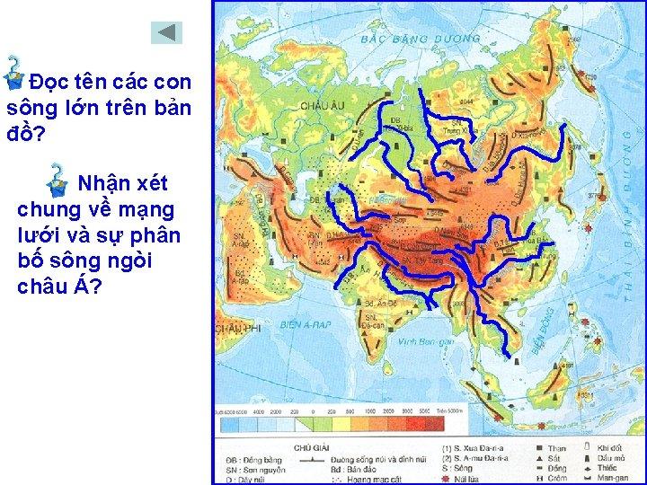 Đọc tên các con sông lớn trên bản đồ? Nhận xét chung về mạng