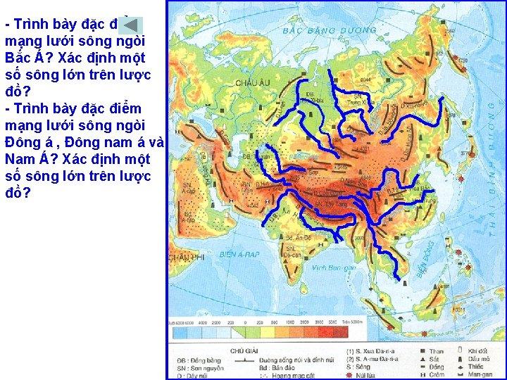 - Trình bày đặc điểm mạng lưới sông ngòi Bắc Á? Xác định một