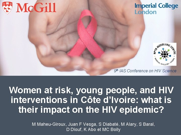 9 th IAS Conference on HIV Science Women at risk, young people, and HIV